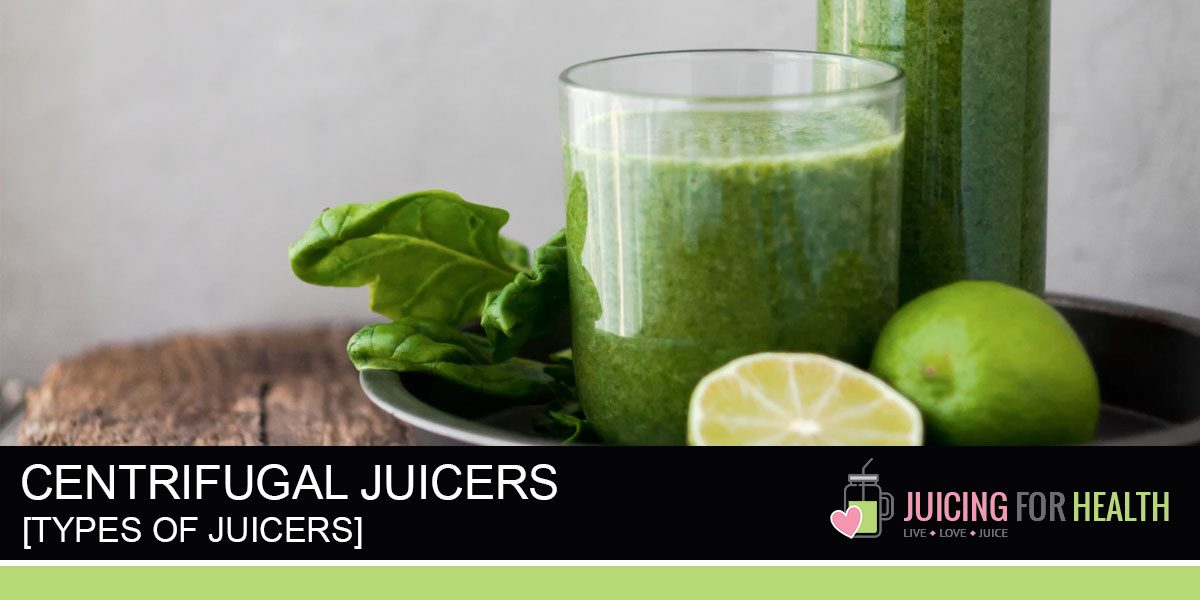 Guide: Centrifugal Juicers