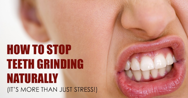How To Stop Teeth Grinding Naturally Its More Than Just Stress