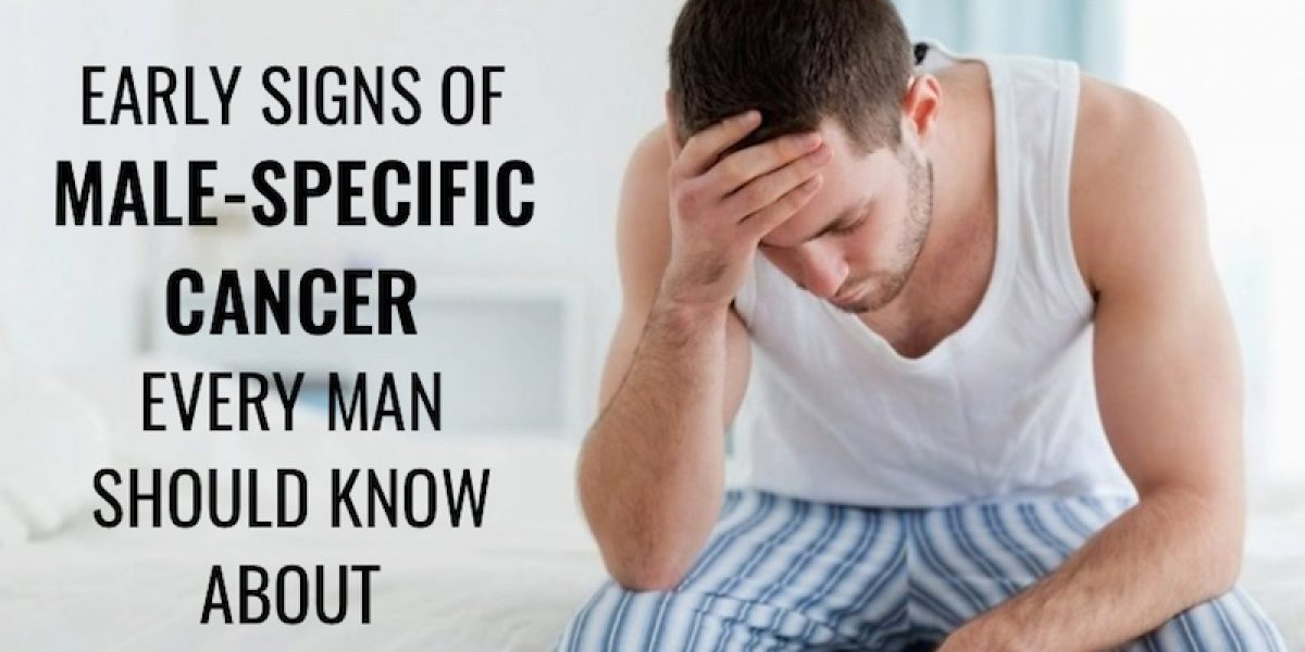 Early Signs Of Male-Specific Cancer Every Man Should Know About
