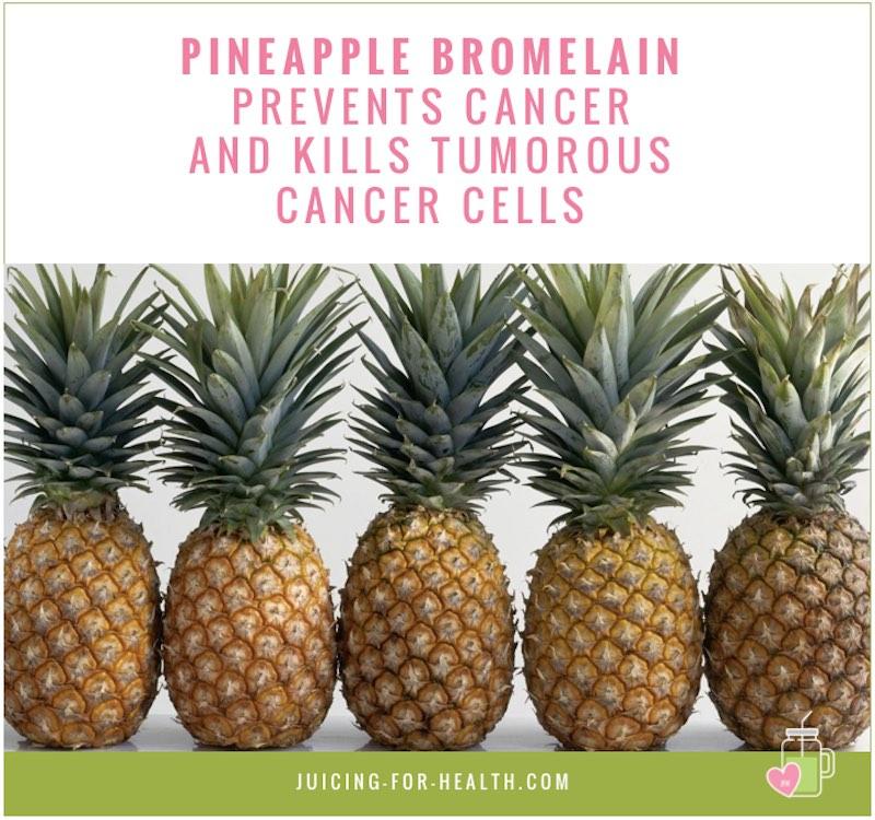 pineapple bromelain kills cancer