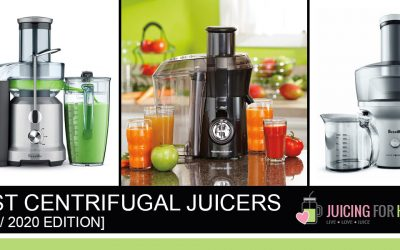 Best Centrifugal Juicers [2019 / 2020 Edition]