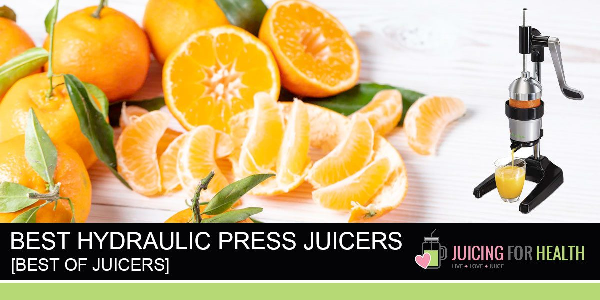 Best Hydraulic Press Juicers [2019 / 2020 Edition]