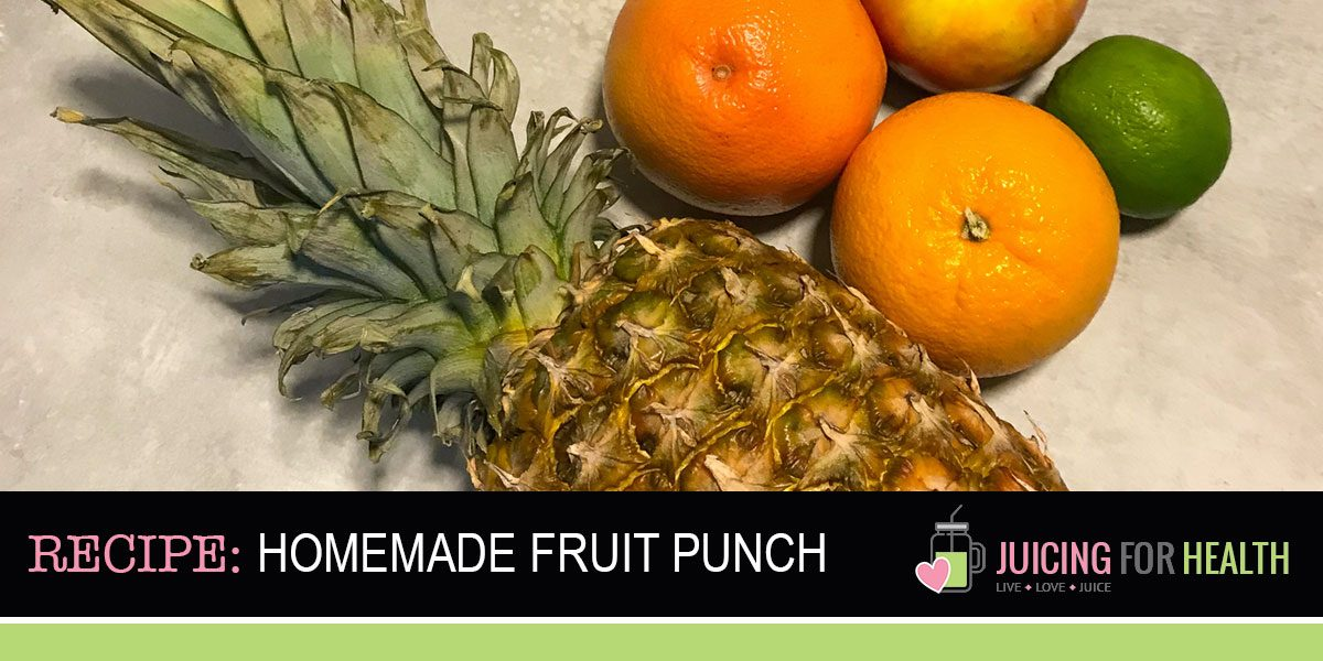 Fruit Punch [Juice Recipe]