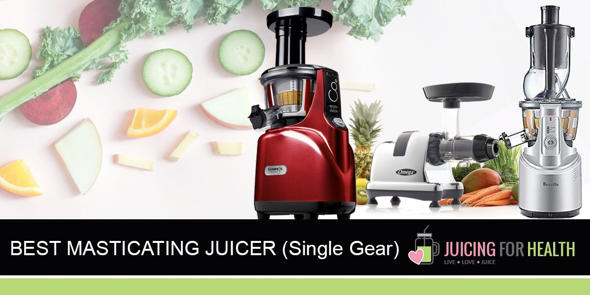Best Masticating (Single Gear) Juicers