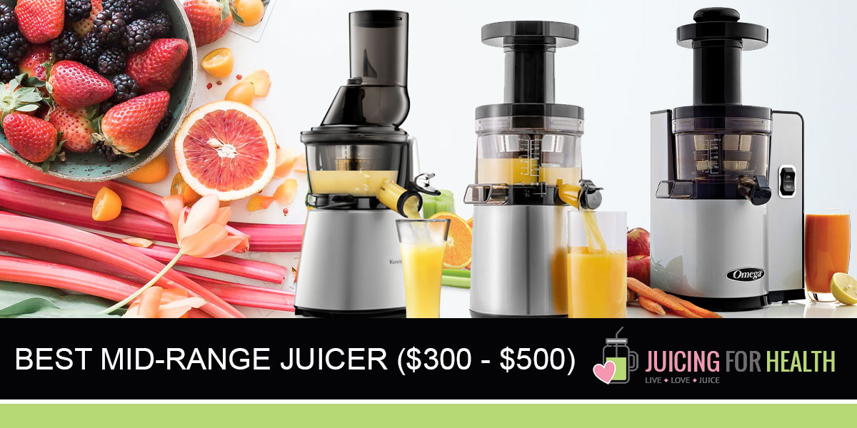 Best Mid-Range Juicers ($300 – $500)