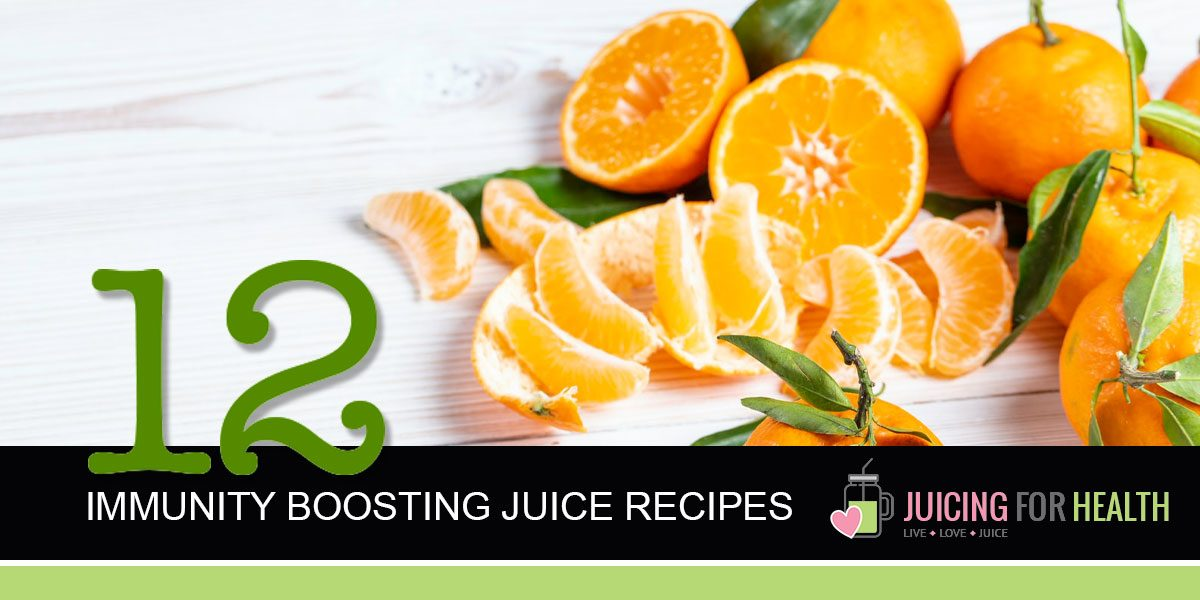 12 Immunity Boosting Juice Recipes